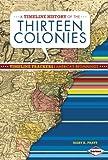 A Timeline History of the Thirteen Colonies, Mary Pratt, 1467745731
