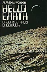 Hello Earth; Greetings from Endeavour [By] Alfred M. Worden