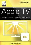 Apple TV: Filme, TV-Serien, Musik und vieles mehr - einfache Medienübertragung vom iPad/iPhone und Computer