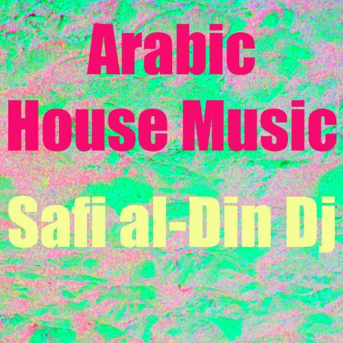 Arabic house music safi al din dj mp3 downloads for Arabic house music