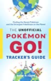 The Unofficial Pokemon GO Tracker's Guide: Finding The Rarest Pokemon And Strangest PokeStops On The Planet (Turtleback School & Library Binding Edition)