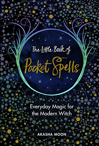 Download The Little Book Of Pocket Spells Everyday Magic For The