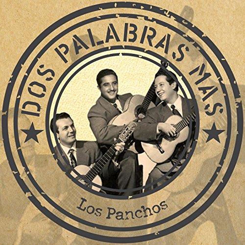 los Panchos Stream or buy for $8.99 · Dos palabras más