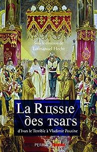La Russie des Tsars par Emmanuel Hecht