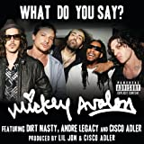 What Do You Say? (Explicit Version) [feat. Cisco Adler] [Explicit]