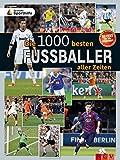 Die 1000 besten Fußballer aller Zeiten: Zugunsten Deutsche Sporthilfe