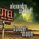 Hunger Moon: The Huntress/FBI Thrillers, Book 5 Hörbuch von Alexandra Sokoloff Gesprochen von: R.C. Bray