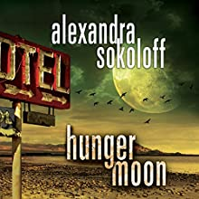 Hunger Moon: The Huntress/FBI Thrillers, Book 5 Audiobook by Alexandra Sokoloff Narrated by R.C. Bray