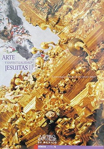 Descargar Libro Arte Y Espiritualidad Jesuitas/ Art And Jesuits Spirituality: 2 De Artes Artes De Mexico