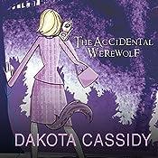 The Accidental Werewolf: Accidentally Friends, Book 1   Dakota Cassidy
