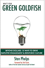 What's Your Green Goldfish? Beyond Dollars: 15 Ways to Drive Employee Engagement and Reinforce Culture Kindle Edition