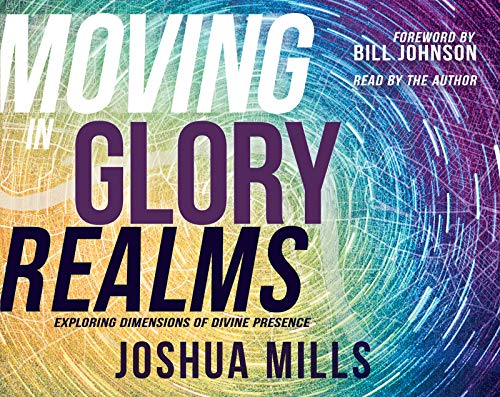 Moving in Glory Realms: Exploring Dimensions of Divine Presence by Whitaker House