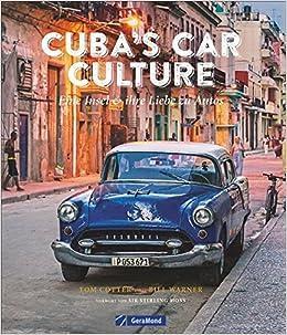 Automobilkultur Kuba Cubas Car Culture Eine Insel Und Ihre Liebe
