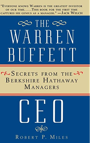 The Warren Buffett Ceo Secrets Of The Berkshire Hathaway Managers Miles Robert P Osborne Tom 9780471442592 Amazon Com Books