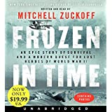 Frozen in Time Low Price CD: An Epic Story of Survival and a Modern Quest for Lost Heroes of World War II