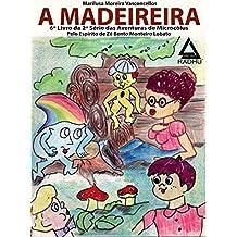 A Madeireira: aventuras de Microcólus II (avenruas de Microcólus II Livro 6)