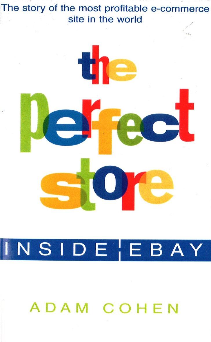e3327a45d459 The Perfect Store  Inside Ebay  Amazon.co.uk  Adam Cohen ...