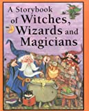 Witches, Wizards and Magicians, Nicola Baxter, 1843228076