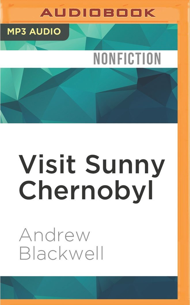 Download Visit Sunny Chernobyl: And Other Adventures in the World's Most Polluted Places pdf