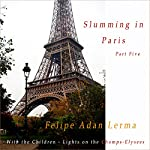 Lights on the Champs-Elysees: Slumming in Paris With the Children, Part 5 | Felipe Adan Lerma