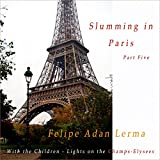Lights on the Champs-Elysees: Slumming in Paris With the Children, Part 5