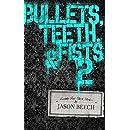 Bullets, Teeth, & Fists 2