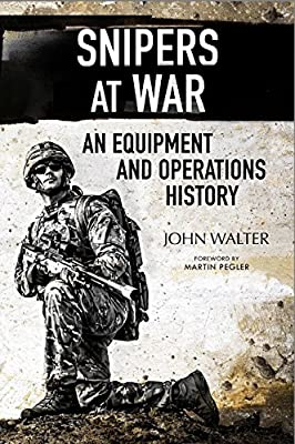 Snipers at War: An Equipment and Operations History from Naval Institute Press