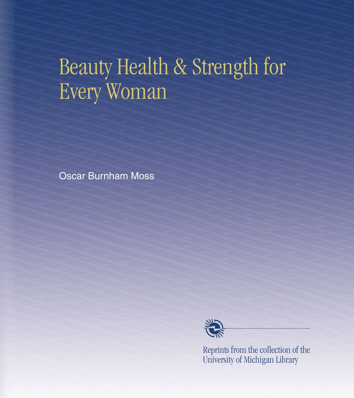 Beauty Health & Strength for Every Woman ebook