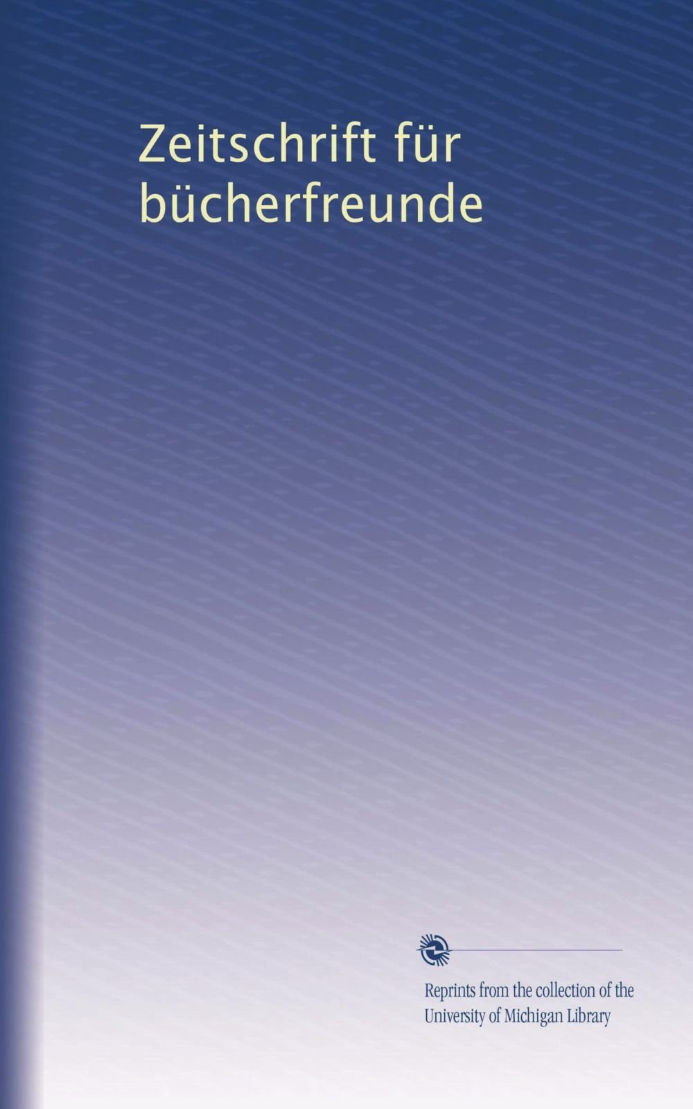 Download Zeitschrift für bücherfreunde (Volume 20) (German Edition) ebook