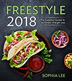 Freestyle 2018: The Essential Guide to Sustained Weight Loss (Over 100+ Smart Point Recipes)
