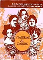 Viajeras al Caribe. by Maria del Carmen…