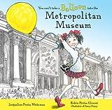You Can't Take a Balloon into the Metropolitan Museum, Jacqueline Preiss Weitzman, 0803723016