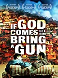 If God Comes, Let Him Bring a Gun