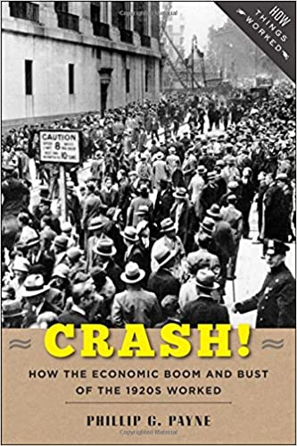 crash how the economic boom and bust of the 1920s worked how things worked