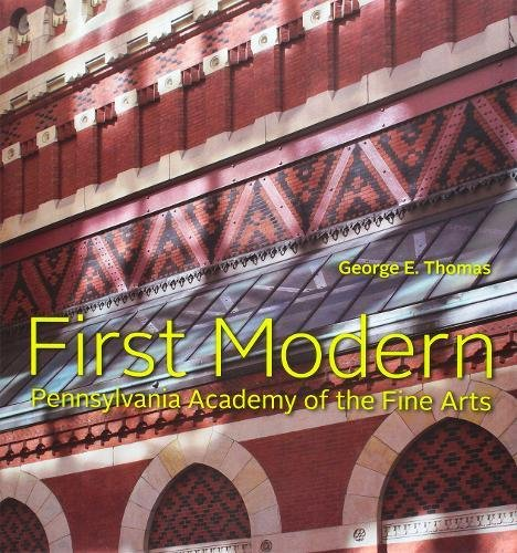 First Modern: Pennsylvania Academy of the Fine Arts