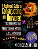 A-Beginners-Guide-to-Constructing-the-Universe-Mathematical-Archetypes-of-Nature-Art-and-Science