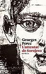 L'attentat de Sarajevo par Perec