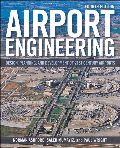 Norman J. Ashford, Saleh Mumayiz , Paul H. Wright'sAirport Engineering: Planning, Design and Development of 21st Century Airports [Hardcover]2011