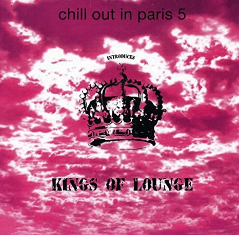 Various Artists Chill Out In Paris 5 Various Music