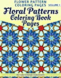 Floral Patterns Coloring Book Pages - Flower Pattern Coloring Pages - Volume 1, Richard Hargreaves, 1499182309