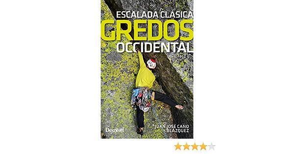 Gredos Occidental. escalada clásica: Amazon.es: Cano Blázquez ...
