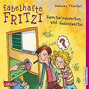 Verschwindesachen und Gedankenflut (Fabelhafte Fritzi 2) | Susanne Fülscher