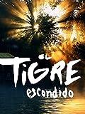 El Tigre Escondido