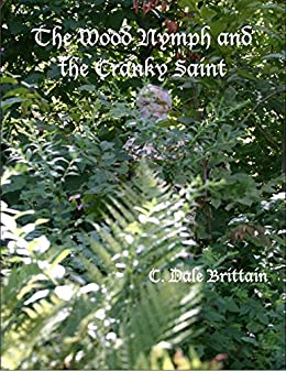 The Wood Nymph and the Cranky Saint (The Royal Wizard of Yurt Book 2) by [Brittain, C. Dale]