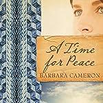 A Time for Peace   Barbara Cameron