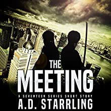 The Meeting: A Seventeen Series Short Story #3 Audiobook by AD Starrling Narrated by Michael Bower