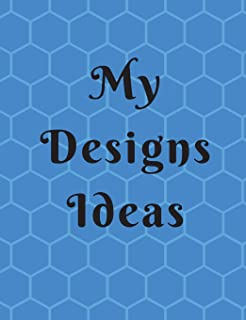 My Design Ideas: 200 Lined Pages for all you design Ideas in one place.
