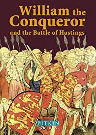 William the Conqueror and the Battle of Hastings par John McIlwain