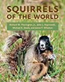 Squirrels of the World, Thorington, Richard W. and Whatton, James F., 1421404699