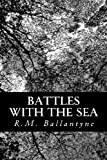 Battles with the Sea, R. M. Ballantyne, 1481847368